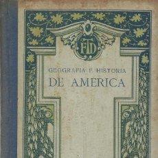 Libros antiguos: GEOGRAFIA E HISTORIA DE AMÉRICA, F.T.D.. Lote 143857166