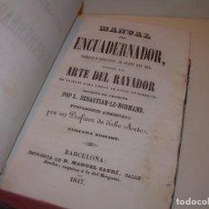 Libros antiguos: LIBRO AÑO. 1847.....MANUAL DEL ENCUADERNADOR - ARTE DEL RAYADOR.. Lote 143864182