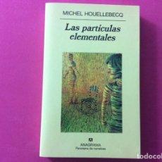 Libros antiguos: LAS PARTICULAS ELEMENTALES - MICHEL HOELLEBECQ. Lote 143903606