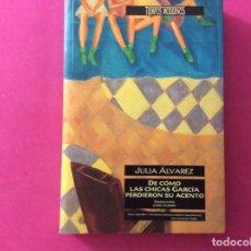 Libros antiguos: DE COMO LAS CHICAS GARCÍA PERDIERON SU ACENTO - JÚLIA ALVAREZ. Lote 143904234