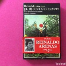 Libros antiguos: EL MUNDO ALUCINANTE - REINALDO ARENAS. Lote 143905158