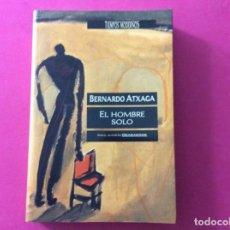 Libros antiguos: EL HOMBRE SOLO - BERNARDO ATXAGA. Lote 143906098