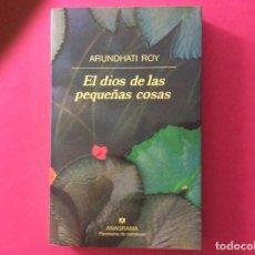 Libros antiguos: EL DIOS DE LAS PEQUEÑAS COSAS - ARUNDHATY ROY. Lote 143908362