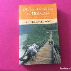 Libros antiguos: DE LA ALCARRIA AL HIMALAYA - MIGUEL ÀNGEL DIAZ. Lote 143910018