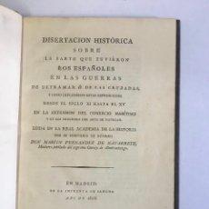 Libros antiguos: DISERTACION HISTÓRICA SOBRE LA PARTE QUE TUVIÉRON LOS ESPAÑOLES EN LAS GUERRAS DE ULTRAMAR Ó DE LAS. Lote 142425621
