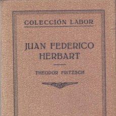Libros antiguos: JUAN FEDERICO HERBART - THEODOR FRITZSCH - EDITORIAL LABOR 1932 / ILUSTRADO. Lote 143969986