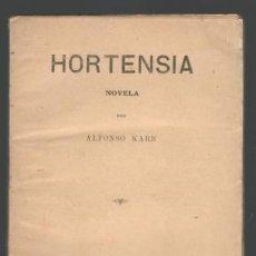 Libros antiguos: KARR, ALFONSO: HORTENSIA. NOVELA. Lote 143991406