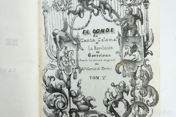 Libros antiguos: El conde de Santa Coloma o la revolución de Barcelona-D.J Garcia de Torres-1842. Tomo 2 - Foto 7 - 144029050