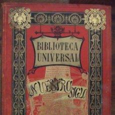 Libros antiguos: BIBLIOTECA UNIVERSAL NUESTRO SIGLO - OTTO VON LEIXNER - MONTANER Y SIMON 1883 BARCELONA . Lote 144036918