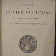 Libros antiguos: HISTORIA DE FELIPE II - H. FORNERON - MONTANER Y SIMON 1884 BARCELONA ED. ILUSTRADA. Lote 144039842