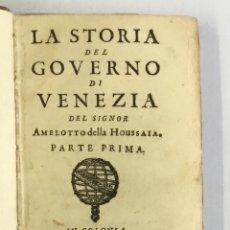 Libros antiguos: LA STORIA DEL GOVERNO DI VENEZIA DEL SIGNOR ... PARTE PRIMA. - HOUSSAIA, AMELOTTO DELLA. 1681. Lote 142425784