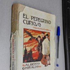 Libros antiguos: EL PEREGRINO CURIOSO (VIDA POLÍTICA ESPAÑOLA) / ALBERTO GHIRALDO / CASA EDITORIAL MONCLÚS 1917?. Lote 144142894