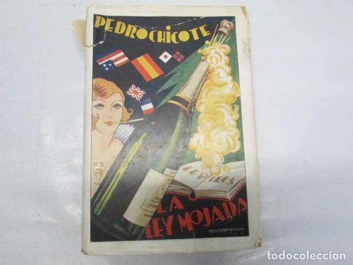 Libros antiguos: LA LEY MOJADA. PEDRO CHICOTE. DEDICADO POR EL AUTOR. 1930. SUCESORES DE RIVADENEYRA S.A. - Foto 6 - 144158278