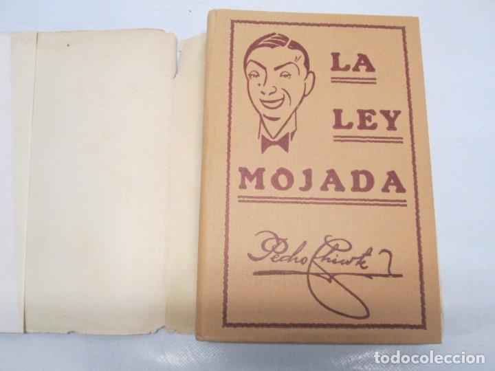 Libros antiguos: LA LEY MOJADA. PEDRO CHICOTE. DEDICADO POR EL AUTOR. 1930. SUCESORES DE RIVADENEYRA S.A. - Foto 7 - 144158278