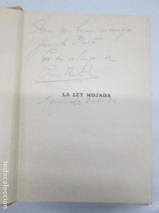 Libros antiguos: LA LEY MOJADA. PEDRO CHICOTE. DEDICADO POR EL AUTOR. 1930. SUCESORES DE RIVADENEYRA S.A. - Foto 8 - 144158278