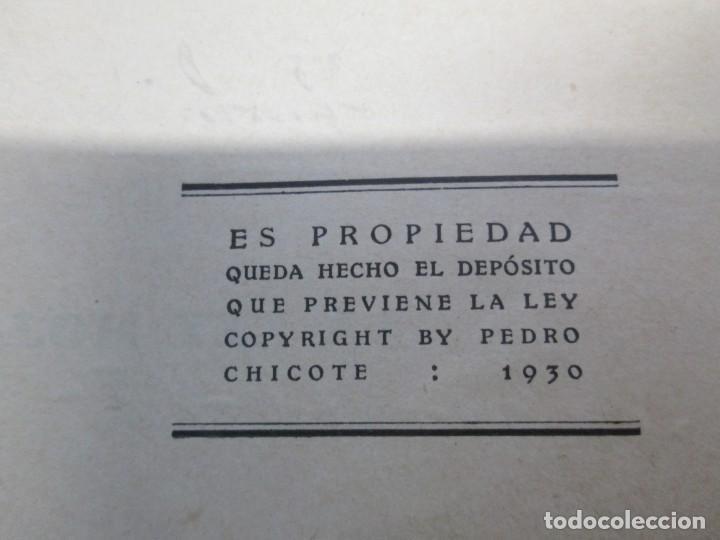 Libros antiguos: LA LEY MOJADA. PEDRO CHICOTE. DEDICADO POR EL AUTOR. 1930. SUCESORES DE RIVADENEYRA S.A. - Foto 10 - 144158278