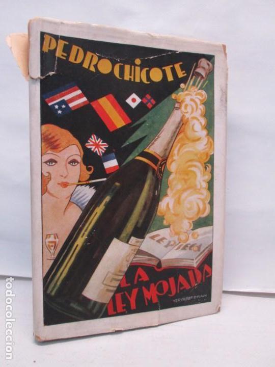 LA LEY MOJADA. PEDRO CHICOTE. DEDICADO POR EL AUTOR. 1930. SUCESORES DE RIVADENEYRA S.A. (Libros Antiguos, Raros y Curiosos - Cocina y Gastronomía)