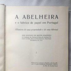 Libros antiguos: A ABELHEIRA E O FABRICO DE PAPEL EM PORTUGAL (HISTORIA DE UNA PROPRIEDADE E DE UMA FÁBRICA).1935. Lote 144162290
