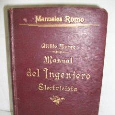 Libros antiguos: MANUAL DEL INGENIERO ELECTRICISTA-ATTILIO MARRO-1909. Lote 144219778