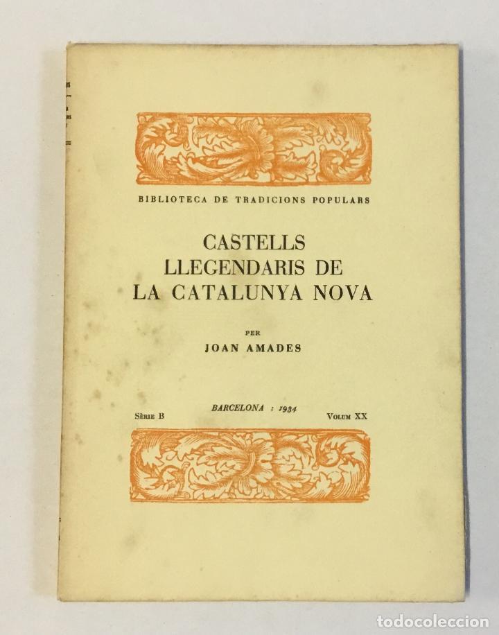 CASTELLS LLEGENDARIS DE LA CATALUNYA NOVA. - AMADES, JOAN. 130 EXEMPLARS EN PAPER DE FIL. (Libros Antiguos, Raros y Curiosos - Historia - Otros)
