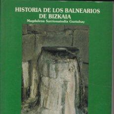 Libros antiguos: HISTORIA DE LOS BALNEARIOS DE BIZKAIA -- MAGDALENA SARRIONAINDIA. Lote 144273170