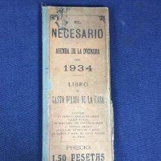 Libros antiguos: EL NECESARIO O AGENDA DE LA COCINERA PARA 1934 1,50 PESETAS MADRID EDIT HERNANDO 30,5X10,5CMS. Lote 144273214