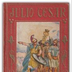 Libros antiguos: 1926 - JULIO CÉSAR. VIDA Y HECHOS - ILUSTRADO CON LÁMINAS DE JOSÉ SEGRELLES - ARALUCE - 1ª ED.. Lote 144329834