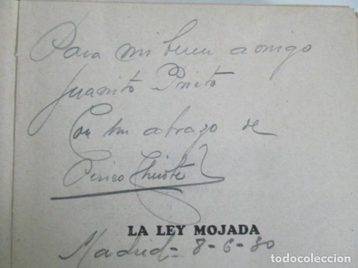 Libros antiguos: LA LEY MOJADA. PEDRO CHICOTE. DEDICADO POR EL AUTOR. 1930. SUCESORES DE RIVADENEYRA S.A. - Foto 43 - 144158278