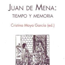 Libros antiguos: JUAN DE MENA:TIEMPO Y MEMORIA. MOYA GARCIA,CRISTINA. L-1320.. Lote 277036993
