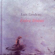 Livros antigos: EMTRE LINEAS. LANDERO,LUIS. L-1321.. Lote 144396718