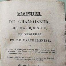 Alte Bücher - M. DESSABLES. Manuel du chamoiseur du maroquinier, du mégissier et du parcheminier. París, 1826 - 144463530