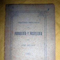 Libros antiguos: TRATADO PRACTICO DE PANADERIA Y PASTELERIA - LERIDA AÑO 1912 - JOSE ARGANY - COCINA·MUY RARO.. Lote 144498938