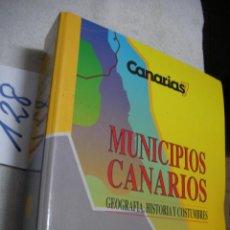 Libros antiguos: GEOGRAFIA, HISTORIA Y COSTUMBRES DE LOS MUNICIPIOS CANARIOS. Lote 144500450