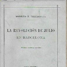 Libros antiguos: LA REVOLUCIÓN DE JULIO EN BARCELONA / M. VILLAESCUSA. BCN : HEREDEROS JUAN GILI, 1909. 19X11CM.176 P. Lote 144547618