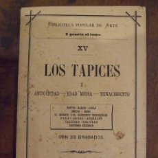 Libros antiguos: LOS TAPICES TOMO I - ANTIGÜEDAD EDAD MEDIA RENACIMIENTO - 33 GRABADOS - LA ESPAÑA. Lote 144556466