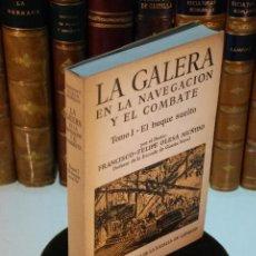 Libros antiguos: LA GALERA EN LA NAVEGACIÓN Y EL COMBATE - TOMO I - EL BUQUE SUELTO - D. FRANCISCO FELIPE OLESA MUÑID. Lote 144625418