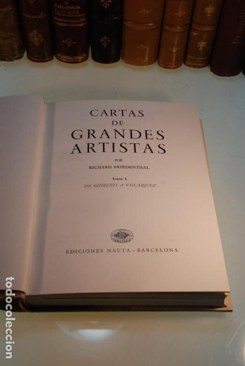 Libros antiguos: CARTAS DE GRANDES ARTISTAS - RICHARD FRIEDENTHAL - DOS TOMOS - EDICIONES NAUTA - BCN - 1967 - - Foto 3 - 144627678