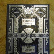 Libros antiguos: ESTUDIOS SOBRE LA HISTORIA DE LA HUMANIDAD. F. LAURENT.XII.LA FILOSOFIA DE SIGLO XVIII Y EL CRISTIAN. Lote 144642138
