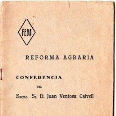 Libros antiguos: REFORMA AGRARIA. CONFERENCIA DEL EXCMO. SR. D. JUAN VENTOSA CALVELL. SEVILLA 1932. . Lote 144706346