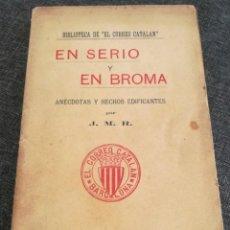 Libros antiguos: EN SERIO Y EN BROMA - ANÉCDOTAS Y HECHOS EDIFICANTES (BARCELONA, 1906). Lote 144708198