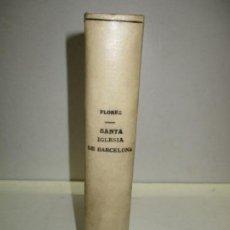 Libros antiguos: ESPAÑA SAGRADA. TOMO XXIX. FLOREZ, FR. ENRIQUE. 1859.. Lote 123188479