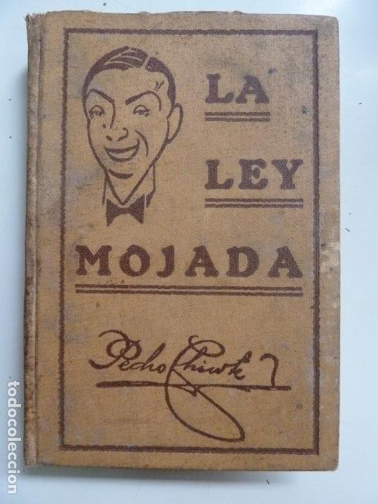 LA LEY MOJADA. PEDRO CHICOTE. 1930 (Alte, seltene und kuriose Bücher - Küche und Gastronomie)