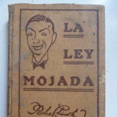 Libros antiguos: LA LEY MOJADA. PEDRO CHICOTE. 1930. Lote 144710510