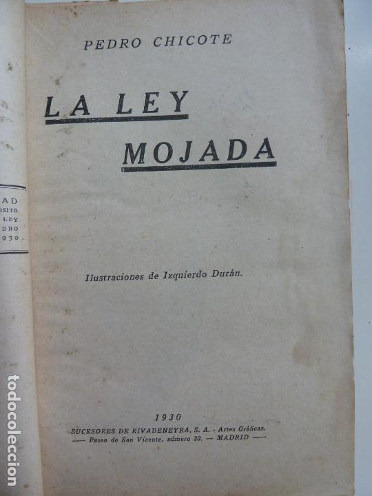 Alte Bücher: LA LEY MOJADA. PEDRO CHICOTE. 1930 - Foto 2 - 144710510
