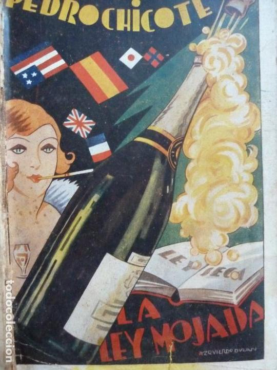Alte Bücher: LA LEY MOJADA. PEDRO CHICOTE. 1930 - Foto 3 - 144710510