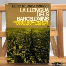 Libros antiguos: LIBRO - LA LLENGUA DELS BARCELONINS - ANTONI M. BADIA I MARGARIT - N-7461. Lote 144753294