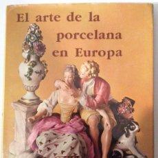 Libros antiguos: EL ARTE DE LA PORCELANA EN EUROPA. JAN DIVIS. EDITORIAL LIBSA. Lote 144810826