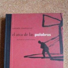 Libros antiguos: EL ARCA DE LAS PALABRAS. ILUSTRACIONES DE JAVIER PAGOLA. TRAPIELLO (ANDRÉS) . Lote 144823598