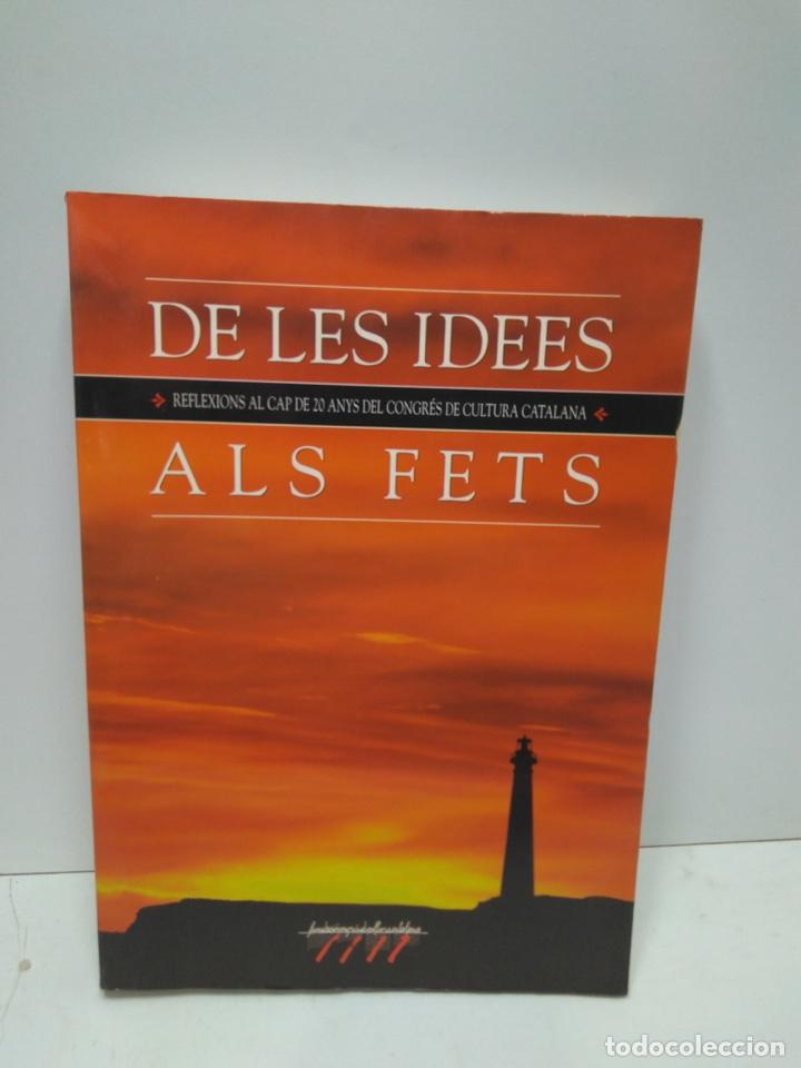 LIBRO - DE LES IDEES ALS FETS - EDICIONS 62 / N-7549 (Libros Antiguos, Raros y Curiosos - Bellas artes, ocio y coleccionismo - Otros)