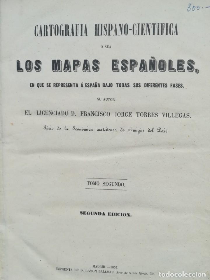 Libros antiguos: CARTOGRAFIA HISPAÑO CIENTIFICA - 13 MAPAS - F.J. TORRES - TOMO 2 - AÑO 1857 - Foto 2 - 144017522